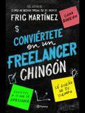 Conviértete En Un Freelancer Chingón