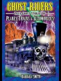 Ghost Riders: True Ghost Stories of Planes, Trains & Automobiles