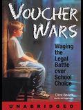 Voucher Wars Lib/E: Waging the Legal Battle Over School Choice