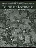 Answer Key to Accompany Student Activities Manual for Brazilian/European Portuguese Ponto de Encontro: Portuguese as a World Language