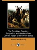 The Condition, Elevation, Emigration and Destiny of the Colored People of the United States (Dodo Press)