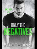 Only the Negatives