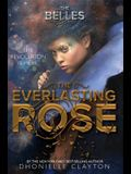 The Everlasting Rose (the Belles Series, Book 2)