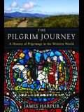 The Pilgrim Journey: A History of Pilgrimage in the Western World