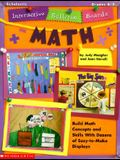 Interactive Bulletin Boards--Math: Build Math Concepts and Skills with Dozens of Easy=to=make Displays!