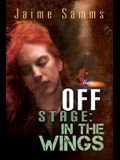 Off Stage: In the Wings