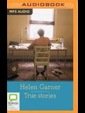True Stories: Selected Non-Fiction