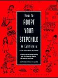 How to Adopt Your Stepchild in California (Do Your Own California Adoption: Nolo's Guide for Stepparents & Domestic Partners)