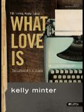 What Love Is - Leader Kit: The Letters of 1, 2, 3 John