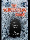 The Screeching Door: Three Spooky Tales