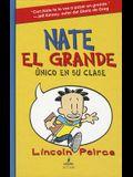 Nate El Grande: Unico En Su Clase