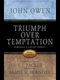 Triumph Over Temptation: Pursuing a Life of Purity