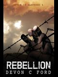 After it Happened: Rebellion