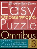 The New York Times Easy Crossword Puzzle Omnibus Volume 3: 200 Solvable Puzzles from the Pages of the New York Times