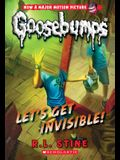 Let's Get Invisible! (Classic Goosebumps #24), Volume 24