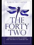 The Fortytwo: Questions to Find Yourself and the Path to Your Best Life