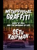 Metaphysical Graffiti: Rock 'n' Roll and the Meaning of Life