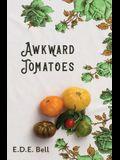 Awkward Tomatoes