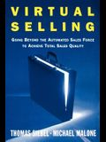 Virtual Selling: Going Beyond the Automated Sales Force to Achieve Total Sales Quality