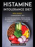 Histamine Intolerance Diet: MEGA BUNDLE - 2 Manuscripts in 1 - 80+ Histamine Intolerance - friendly recipes including pancakes, muffins, side dish