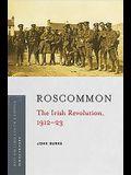 Roscommon: The Irish Revolution, 1912-23