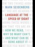 Language at the Speed of Sight: How We Read, Why So Many CanÂ't, and What Can Be Done About It