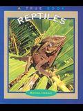 Reptiles (True Books: Animals)
