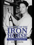Last Ride of the Iron Horse: How Lou Gehrig Fought ALS to Play One Final Championship Season