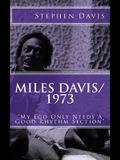 Miles Davis / 1973: My Ego Only Needs A Good Rhythm Section