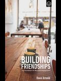 Building Friendships: The Foundation For Missional Engagement
