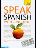 Speak Spanish with Confidence with Three Audio CDs: A Teach Yourself Guide (TY: Conversation)