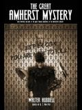 The Great Amherst Mystery: An Eyewitness Account of the Most Famous Haunting of the Nineteenth Century