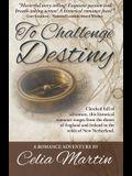 To Challenge Destiny
