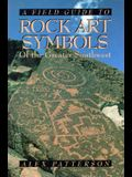 A Field Guide to Rock Art Symbols of the Greater Southwest