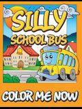 Silly School Bus (Color Me Now)