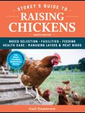 Storey's Guide to Raising Chickens, 4th Edition: Breed Selection, Facilities, Feeding, Health Care, Managing Layers & Meat Birds