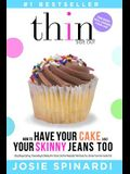 How to Have Your Cake and Your Skinny Jeans Too: Stop Binge Eating, Overeating and Dieting for Good, Get the Naturally Thin Body You Crave from the In