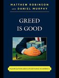 Greed Is Good: Maximization and Elite Deviance in America