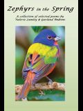 Zephyrs in the Spring: A special collection of selected poems & lyrics