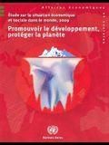 Etude Sur La Situation Economique Et Sociale Dans Le Monde, 2009: Promouvoir Le Developpement, Proteger La Planete