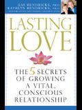 Lasting Love: The 5 Secrets of Growing a Vital, Conscious Relationship
