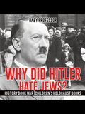 Why Did Hitler Hate Jews? - History Book War - Children's Holocaust Books