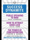 Success Dynamite (Condensed Classics): Featuring Public Speaking to Win!, How to Attract Good Luck, and the Power of Concentration: Featuring Public S