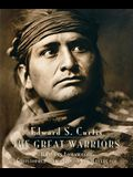 Edward S. Curtis: The Great Warriors
