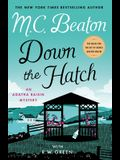Down the Hatch: An Agatha Raisin Mystery
