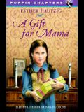 A Gift for Mama (Puffin Chapters)