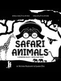 I See Safari Animals: Bilingual (English / Filipino) (Ingles / Filipino) A Newborn Black & White Baby Book (High-Contrast Design & Patterns)