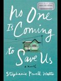 No One Is Coming to Save Us: A Novel