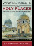 Winkies, Toilets and Holy Places: One Family's Story of Life on a Sabbatical--Europe, Istanbul, Bethlehem
