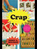 Crap: A History of Cheap Stuff in America